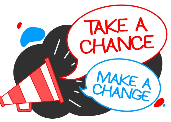 "Megaphone with text ""take a chance, make a change"""
